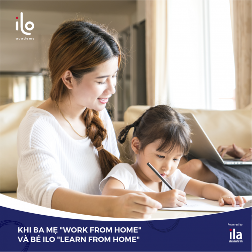 """KHI BA MẸ """"WORK FROM HOME"""" VÀ BÉ ILO """"LEARN FROM HOME"""""""